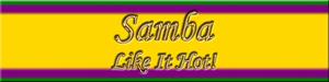 Samba Like It Hot banner